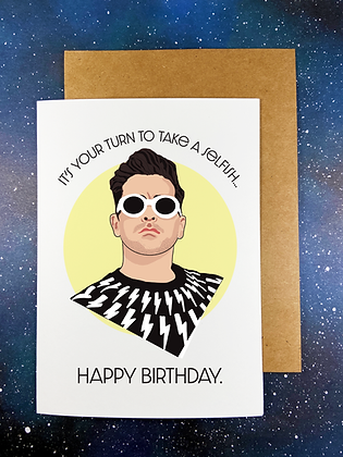 "Greeting Card- David Rose ""It's Your Turn To Take A Selfish.  Happy Birthday."""
