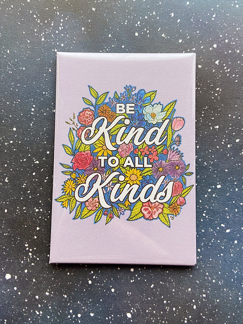 Souvenir Magnet - Be Kind to All Kinds