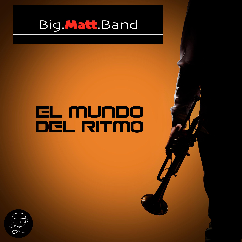 BIG.MATT.BAND El Mundo del Ritmo - Cover