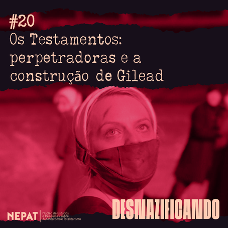 #20: Os Testamentos: perpetradoras e a construção de Gilead