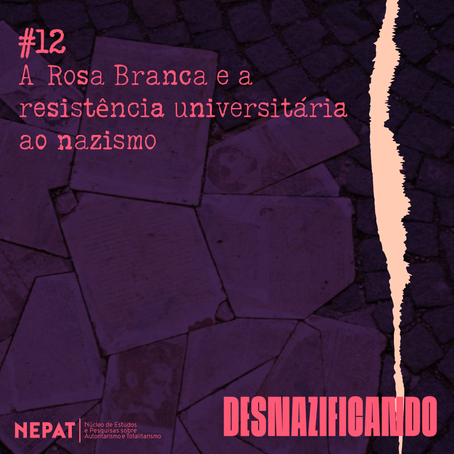 #12: A Rosa Branca e a resistência universitária ao nazismo