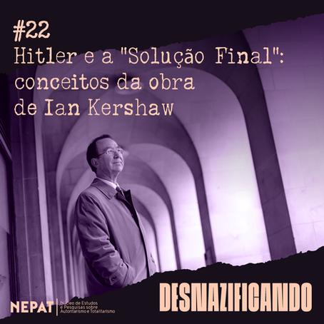 """#22: Hitler e a """"Solução Final"""": conceitos da obra de Ian Kershaw"""