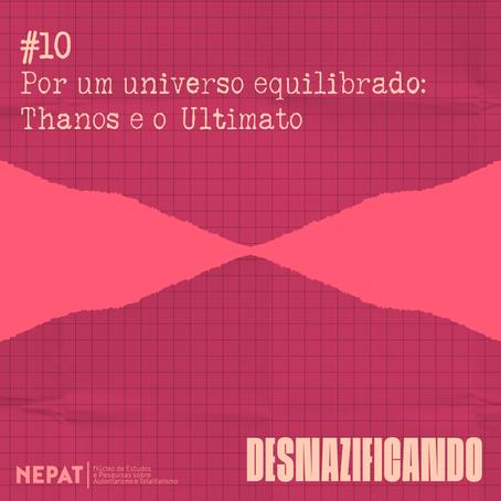 #10: Por um universo equilibrado: Thanos e o Ultimato