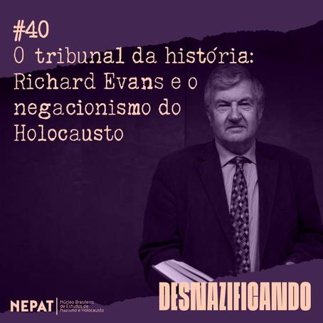 #40: O tribunal da história: Richard Evans e o negacionismo do Holocausto