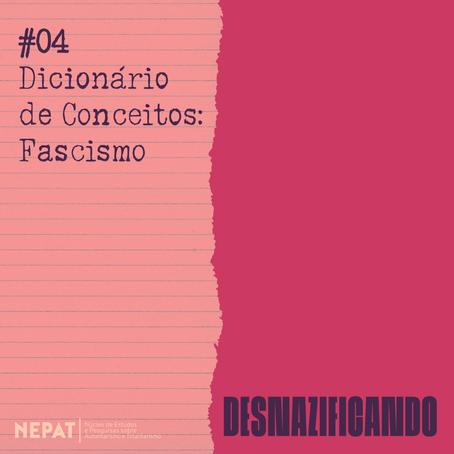 #04: Dicionário de Conceitos: Fascismo