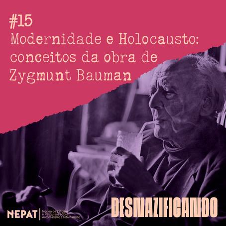 #15: Modernidade e Holocausto: conceitos da obra de Zygmunt Bauman
