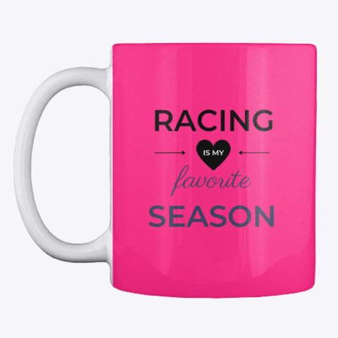 "Mug ""Racing is my favorite season"""