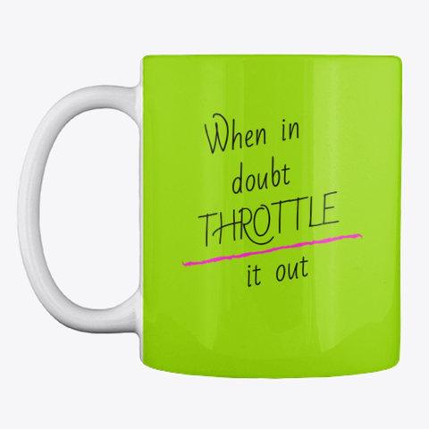 "Mug ""Throttle it out"""