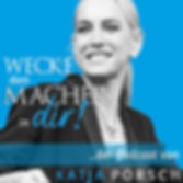 Katja Porsch - Wecke den Macher in dir Podcast Logo