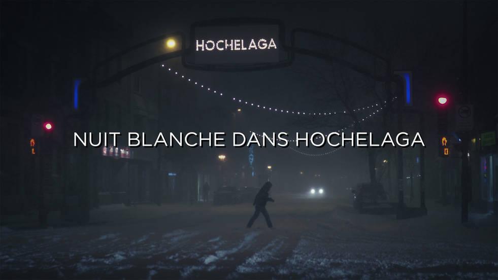 Nuit blanche dans Hochelaga