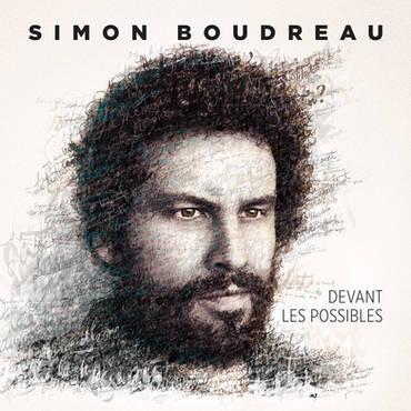 Couverture de Devant les possibles de Simon Boudreau