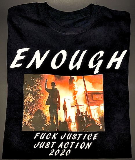 ENOUGH! - Fuck Justice, Just Action