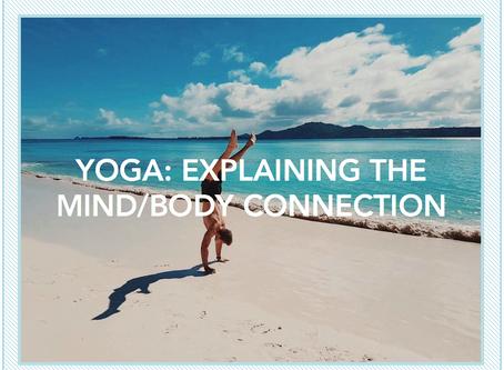 YOGA: EXPLAINING THE MIND/BODY CONNECTION