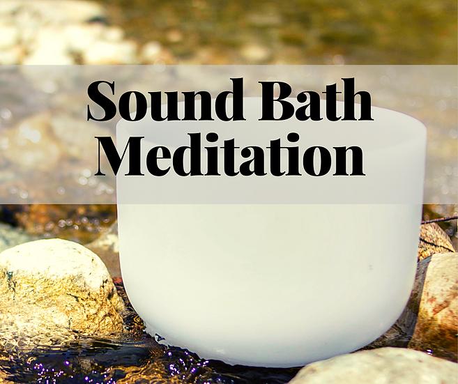 Sound Bath Meditation - October 13, 2020