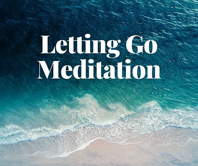 Letting Go Meditation - October 6, 2020