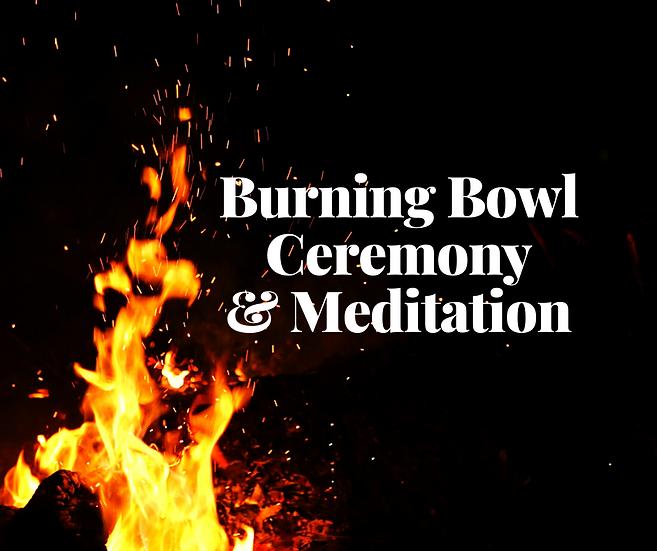 Burning Bowl Ceremony & Meditation - October 28, 2020