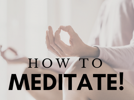 How to Meditate!