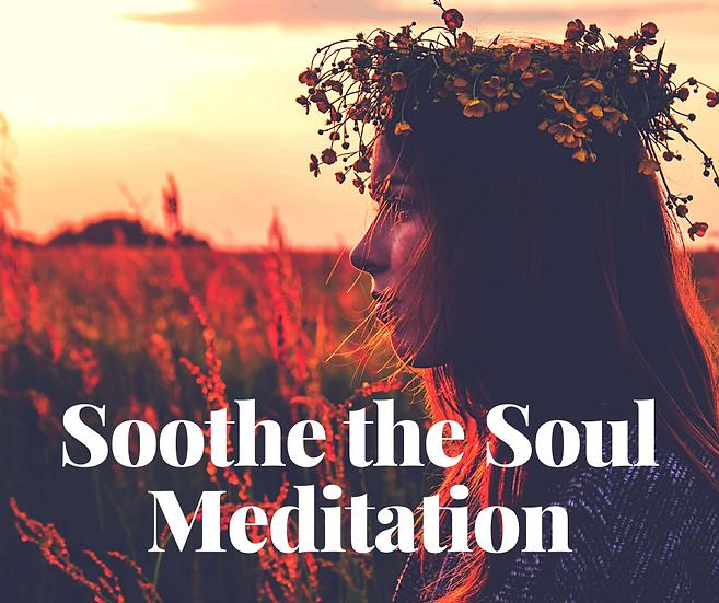 Soothe the Soul Meditation - September 22, 2020