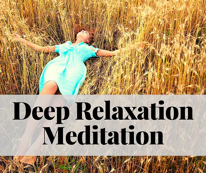 Deep Relaxation Meditation - October 20, 2020