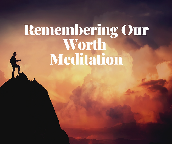 Remembering Our Worth Meditation - September 30