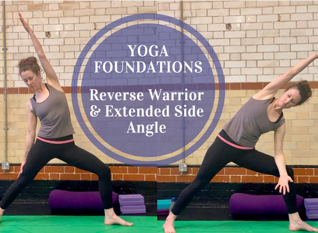 Understanding Vinyasa Flow Yoga... Part 5 & 6: Reverse Warrior and Extended Side Angle Postures
