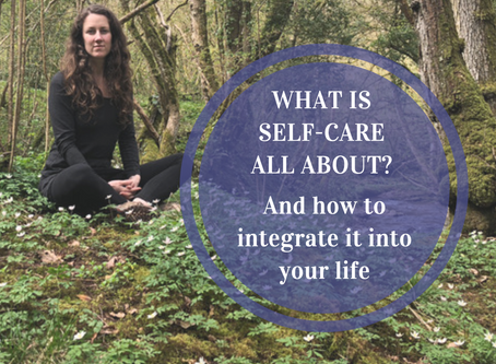 What is self-care all about? And how to integrate it into your life