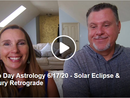 Hump Day Astrology 6/17/20 - Solar Eclipse & Mercury Retrograde
