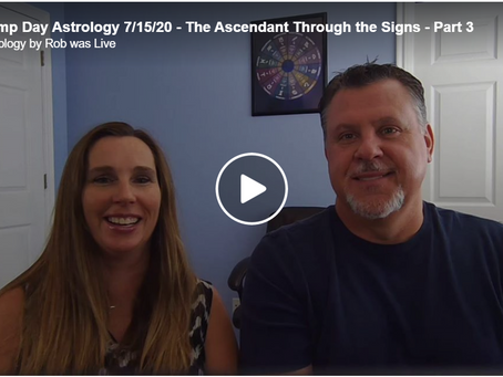 Hump Day Astrology 7/15/20 - The Ascendant Through the Signs - Part 3