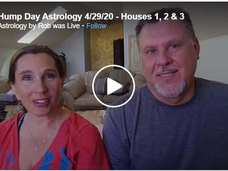 Hump Day Astrology 4/29/20 - Houses 1, 2 & 3