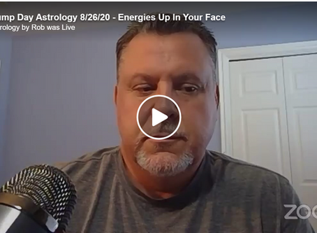 Hump Day Astrology 8/26/20 - Energies Up In Your Face