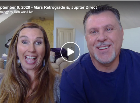 September 9, 2020 - Mars Retrograde & Jupiter Direct