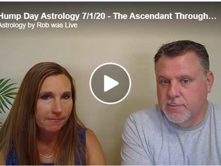 Hump Day Astrology 7/1/20 - The Ascendant Through Your Signs - Part 1