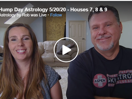 Hump Day Astrology 5/20/20 - Houses 7, 8 & 9