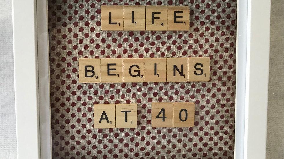 Life begins at 40, 20cm sq