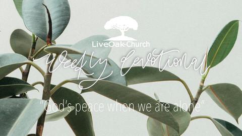 """Week 2 Devotional: """"God's peace when we're alone"""""""