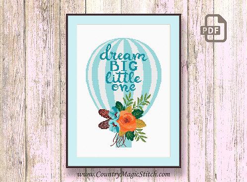 Dream Big Little One Cross Stitch Pattern #oth066