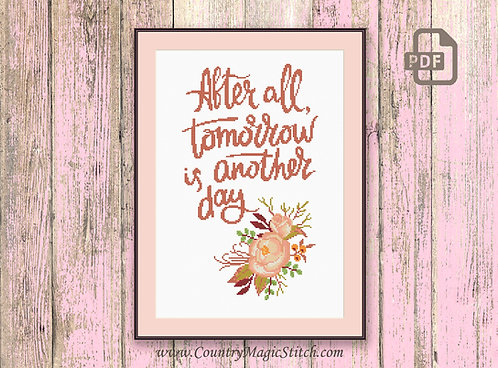 After All Tomorrow Is Another Day Cross Stitch Pattern #tv058