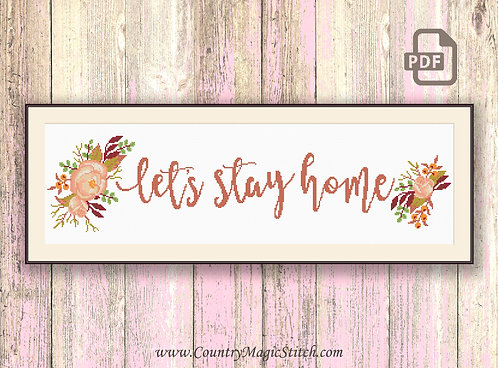Let's Stay Home Cross Stitch Pattern #oth047