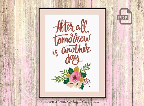 After All Tomorrow Is Another Day Cross Stitch Pattern #tv056