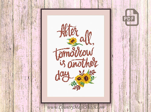 After All Tomorrow Is Another Day Cross Stitch Pattern #tv057