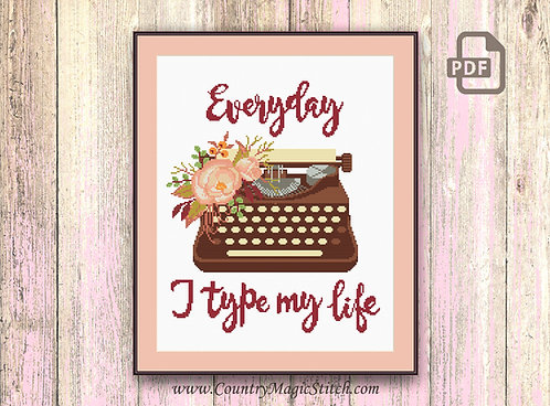 Everyday I Type My Life Cross Stitch #oth054