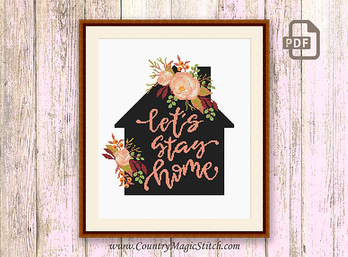 Let's Stay Home Cross Stitch Pattern #oth046