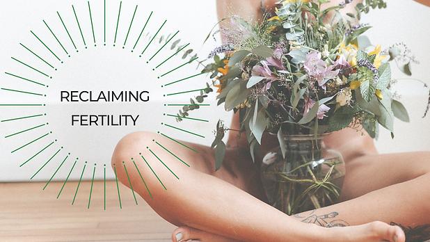 reclaiming fertility.png