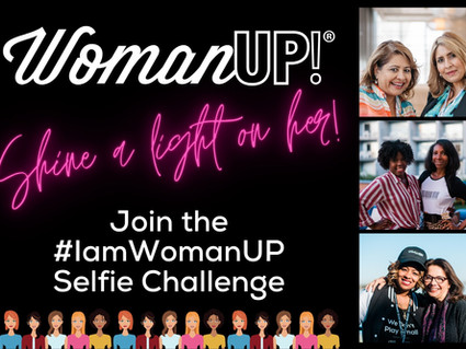Women's History Month * Take Our #IAmWomanUP Challenge