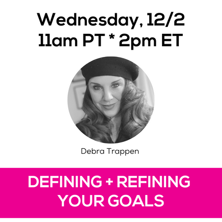 Now is time to shake up and flip how you plan, review, and ultimately achieve your goals. This process will help you formulate them, improve them, reinforce them, and elevate them in the months ahead with clear, actionable steps to get you where you want to be…  Join Debra and learn 11 goal-refining steps to help you vision cast your best year yet!