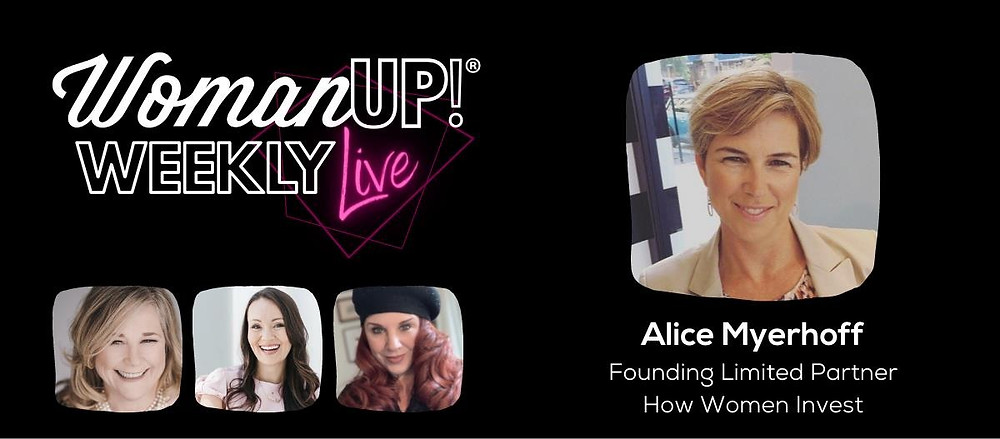 WomanUP!® Weekly Live w/Alice Myerhoff