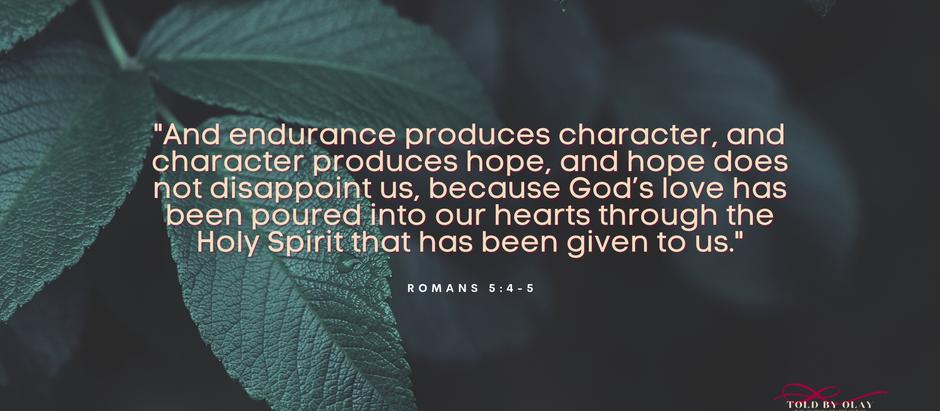 Bible Verse of the Week - Romans 5:4-5