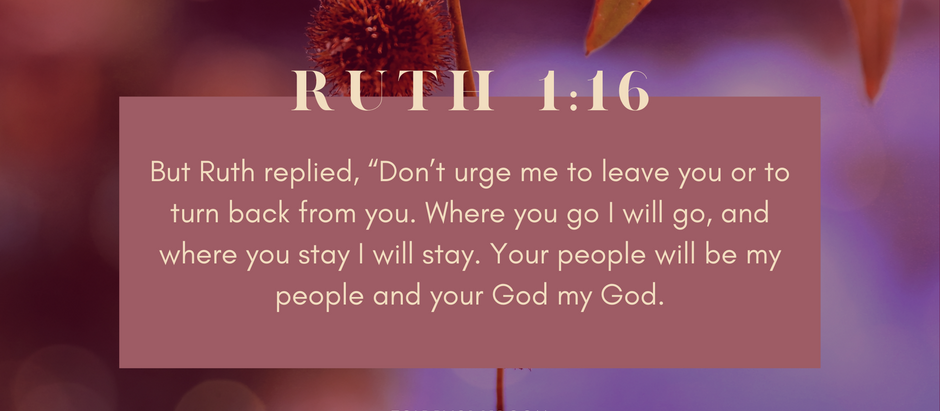 Bible Verse of the Month | September | Ruth 1:16