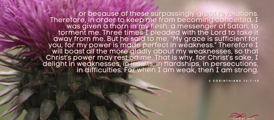 Bible Verse of the Week - 2 Corinthians 12:7-10 -