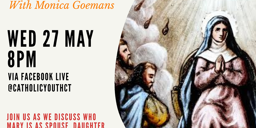 Live with Monica Goemans about our mother, Mary at the time of Pentecost